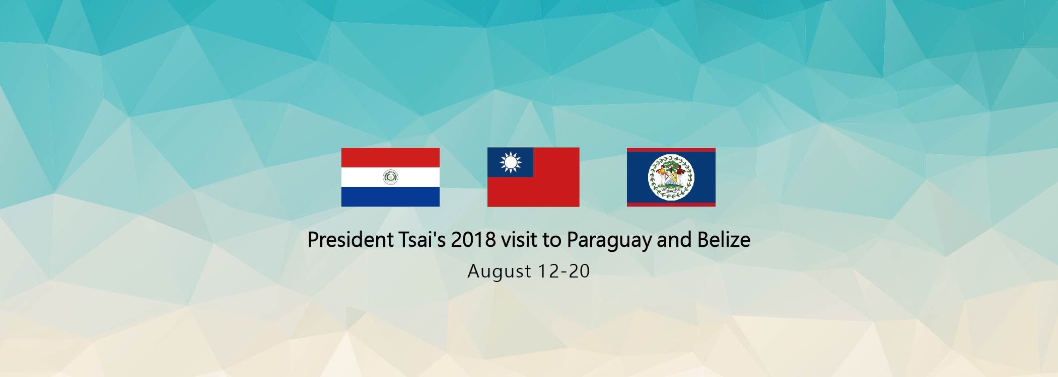 President Tsai's 2018 visit to Paraguay and Belize